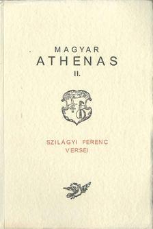 Szilágyi Ferenc - Magyar Athenas II. (Talizmán a magyarságnak 1772-től napjainkig) [antikvár]