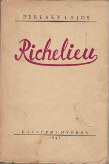 Perlaky Lajos - Richelieu [antikvár]