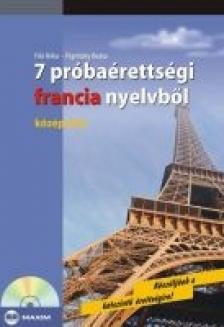 Filó Réka, Pignitzky Beáta - 7 PRÓBAÉRETTSÉGI FRANCIA NYELVBŐL - KÖZÉPSZINT