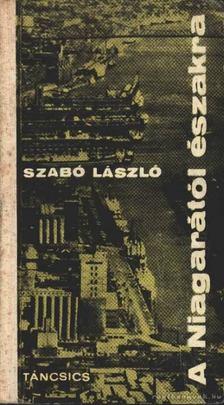 Szabó László - A Niagarától északra [antikvár]