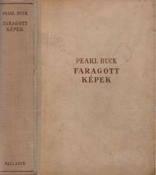Pearl S. Buck - Faragott képek [antikvár]
