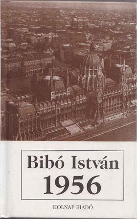 Bibó István - 1956 [antikvár]