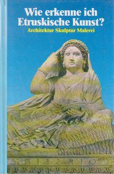 Staccioli, Romolo A. - Wie erkenne ich Etruskische Kunst? [antikvár]