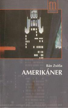Bán Zsófia - Amerikáner [antikvár]