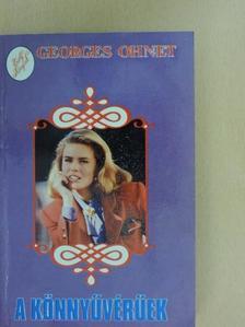 Georges Ohnet - A könnyűvérűek [antikvár]
