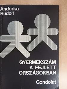 Andorka Rudolf - Gyermekszám a fejlett országokban [antikvár]
