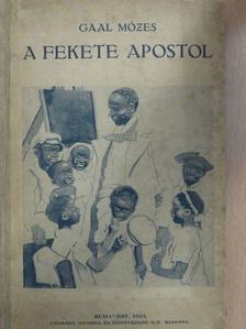 Gaal Mózes - A fekete apostol [antikvár]