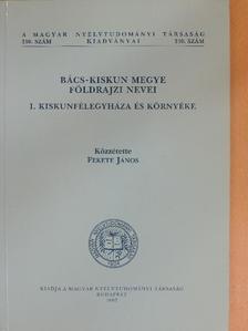 Fekete János - Bács-Kiskun megye földrajzi nevei I. [antikvár]