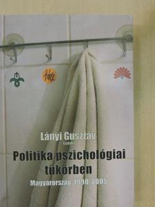 Ablaka Gergely - Politika pszichológiai tükörben [antikvár]