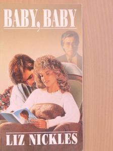Liz Nickles - Baby, baby [antikvár]