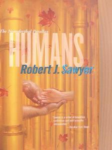 Robert J. Sawyer - Humans [antikvár]