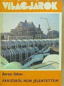Baracs Dénes - Párizsból nem jelentettem (dedikált példány) [antikvár]