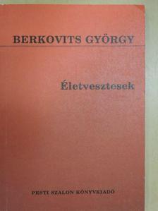 Berkovits György - Életvesztesek [antikvár]