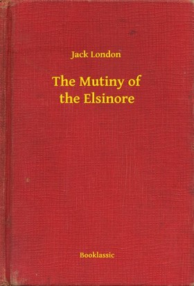 Jack London - The Mutiny of the Elsinore [eKönyv: epub, mobi]