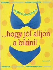 ...hogy jól álljon a bikini! [antikvár]