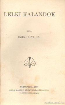 Szini Gyula - Lelki kalandok [antikvár]