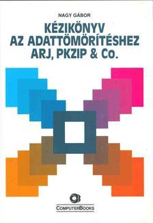Nagy Gábor - Kézikönyv az adattömörítéshez ARJ, PKZIP & Co. [antikvár]