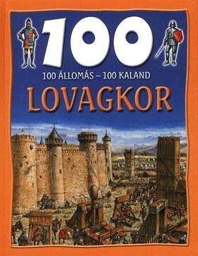 Walker, Jane - LOVAGKOR - 100 ÁLLOMÁS-100 KALAND -