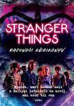 Amy Wills - Stranger Things rajongói kézikönyv - Minden, amit tudnod kell a Hellyel lefeléről és arról, ami azon túl van