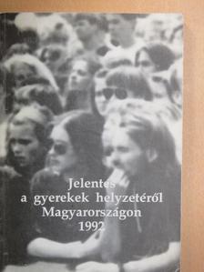 Darabos Rita - Jelentés a gyerekek helyzetéről Magyarországon 1992 [antikvár]