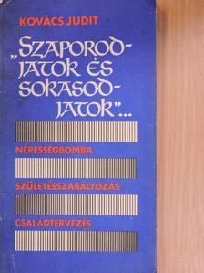 """Kovács Judit - """"Szaporodjatok és sokasodjatok""""... [antikvár]"""