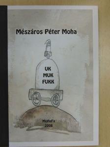 Mészáros Péter Moha - Ukmukfukk [antikvár]