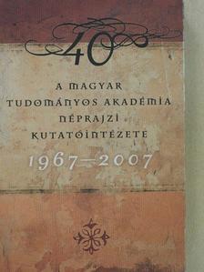 Bődi Erzsébet - A Magyar Tudományos Akadémia Néprajzi Kutatóintézete (1967-2007) [antikvár]