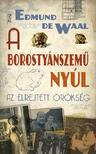 Edmund De Waal - A BOROSTYÁNSZEMÛ NYÚL - AZ ELREJTETT ÖRÖKSÉG