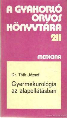 Dr. Tóth József - Gyermekurológia az alapellátásban [antikvár]