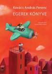 KOVÁCS ANDRÁS FERENC - Egerek könyve - Olvasáskönnyítő változat [eKönyv: epub, mobi]