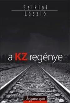 Sziklai László - A KZ regénye