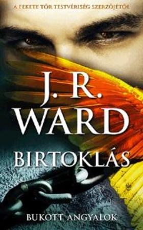 J. R. Ward, - Birtoklás