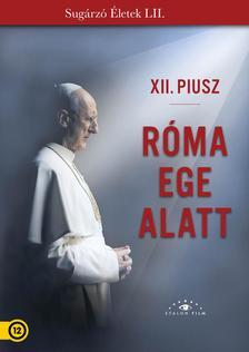 Christian Duguay - XII. Piusz - Róma ege alatt