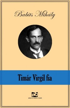 Babits Mihály - Timár Virgil fia [eKönyv: epub, mobi]