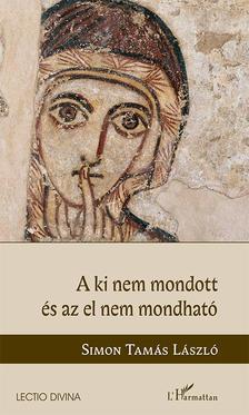 Simon Tamás László - A ki nem mondott és az el nem mondható