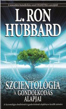 L. RON HUBBARD - Szcientológia - A gondolkodás alapjai