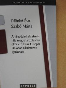 Pálinkó Éva - A társadalmi diszkontráta meghatározásának elmélete és az Európai Unióban alkalmazott gyakorlata [antikvár]