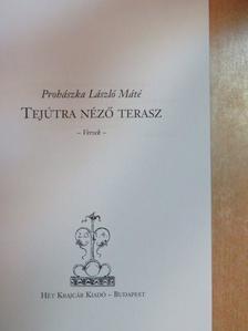 Prohászka László Máté - Tejútra néző terasz [antikvár]