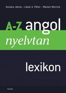 Kovács-Lázár-Merrick - A-Z angol nyelvtani lexikon (új, átdolg.)