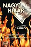 Michael Batnick - Nagy hibák - A legjobb befektetők legrosszabb befektetései