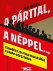 Pap Milán - A párttal, a néppel... - Eszmék és politikai mozgósítás a Kádár-korszakban