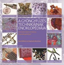 WITHERS, SARA - BURNHAM, STEPHANIE - A gyöngyfűzés technikáinak  enciklopédiája