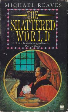 Reaves, Michael - The Shattered World [antikvár]