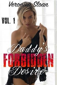 Sloan Veronica - Daddy's Forbidden Desire - Volume 1 [eKönyv: epub, mobi]