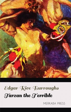 Edgar Rice Burroughs - Tarzan the Terrible [eKönyv: epub, mobi]