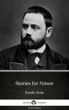ÉMILE ZOLA - Stories for Ninon by Emile Zola (Illustrated) [eKönyv: epub, mobi]