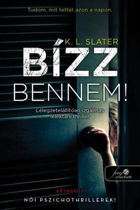 K.L. Slater - Bízz bennem!