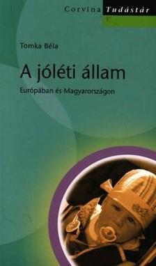 Tomka Béla - A jóléti állam Európában és Magyarországon