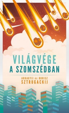 Arkagyij és Borisz Sztrugackij - Világvége a szomszédban [eKönyv: epub, mobi]