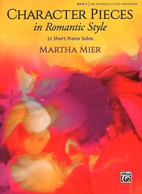 MIER, MARTHA - CHARACTER PIECES IN ROMANTIC STYLE - BOOK 1 - 12 SHORT PIANO SOLOS